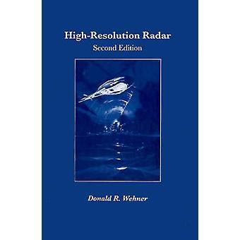HighResolution Radar by Wehner & Donald R.