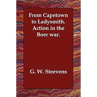 From Capetown to Ladysmith.   Action in the Boer war. by Steevens & G. W.