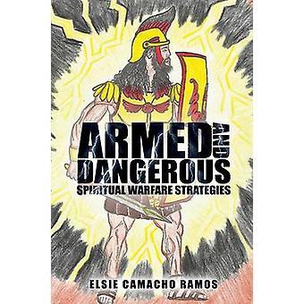 Armed and Dangerous by Ramos & Elsie Camacho