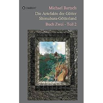 Die Artefakte der Gtter ShimabaraGtterland av Bartsch & Michael