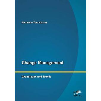 トロ アルバレス ・ アレクサンダーによって管理 Grundlagen Und 傾向を変更します。