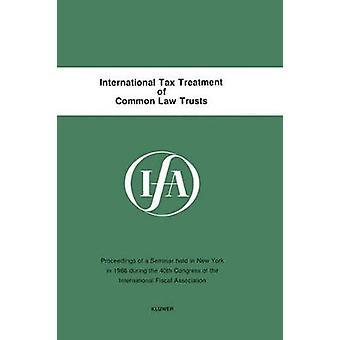 Tratamiento fiscal internacional de ley común confía por Asociación Internacional Fiscal IFA