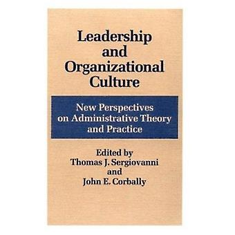 Leadership and Organizational Culture - New Perspectives on Administra