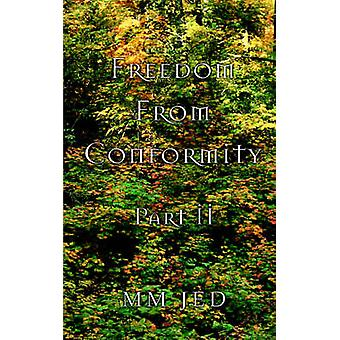 Freedom from Conformity - Part II by MM Jed - 9780595384648 Book