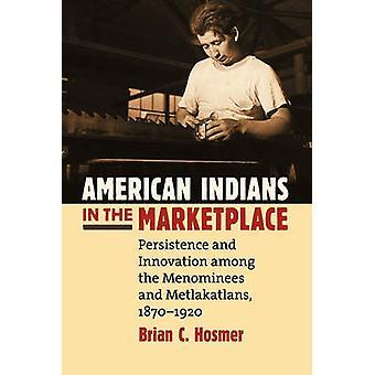 Amerikanske indianere på markedspladsen-vedholdenhed og innovation blandt