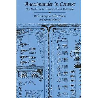 Anaximander in Context - New Studies in the Origins of Greek Philosoph