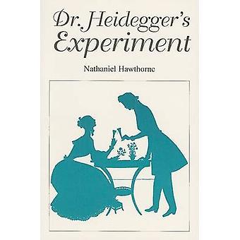 Dr. Heidegger's Experiment by Nathaniel Hawthorne - 9780895987044 Book