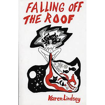 Falling Off the Roof by Karen Lindsey - 9780914086086 Book