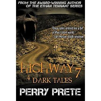 Highway 7 - 4 Dark Tales by Perry Prete - 9780993675379 Book