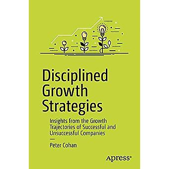 Disciplined Growth Strategies - Insights from the Growth Trajectories