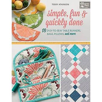 Simple - Fun & Quickly Done - 18 Easy-To-Sew Table Runners - Bags - Pi