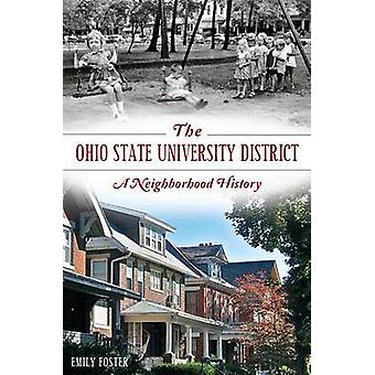The Ohio State University District - A Neighborhood History by Emily F