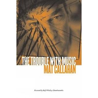 The Trouble with Music by Mat Callahan - 9781904859147 Book