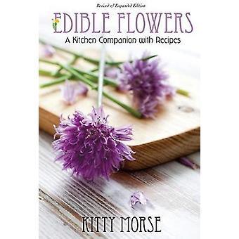 Edible Flowers - A Kitchen Companion by Kitty Morse - 9780985216450 Bo