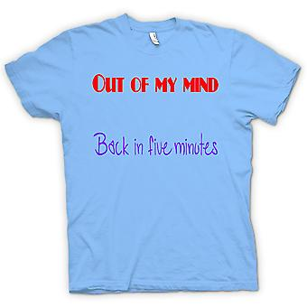 Mens T-shirt - Out Of My Mind - back in 5 Minutes - Funny