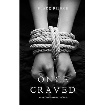 Once Craved a Riley Paige MysteryBook 3 by Pierce & Blake