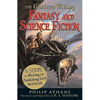 Guide to Writing Fantasy and Science Fiction by Philip Athans
