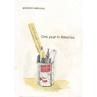 One Year in America by Elisabeth Belliveau - 9781894994873 Book