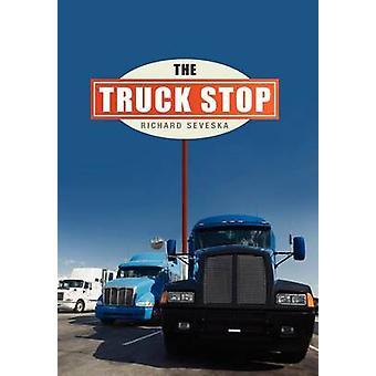The Truck Stop by Richard Seveska - 9781465334879 Book