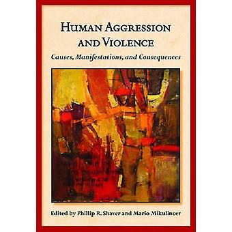 Menselijke agressie en geweld - oorzaken - manifestaties en geweld b