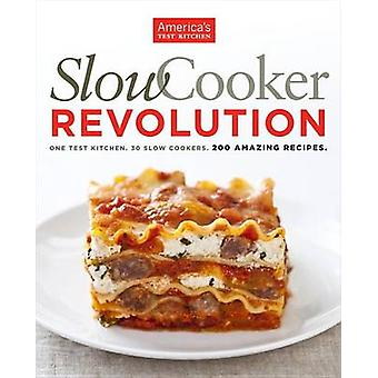 Slow Cooker Revolution by America's Test Kitchen - America's Test Kit