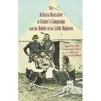 Arikara Narrativa da Campanha custers e a Batalha do Pequeno Bighorn por Libby & Orin Grant