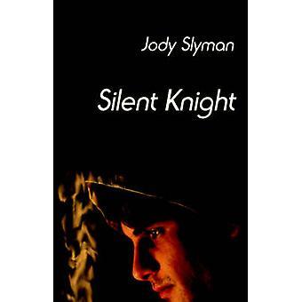 Silent Knight by Slyman & Jody