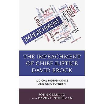Impeachment of Chief Justice David Brock Judicial Independence and Civic Populism by Cerullo & John