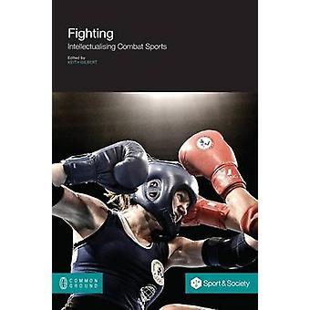 Fighting Intellectualising Combat Sports by Gilbert & Keith