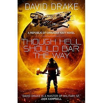 Though Hell Should Bar the Way  The Republic of Cinnabar Na by David Drake