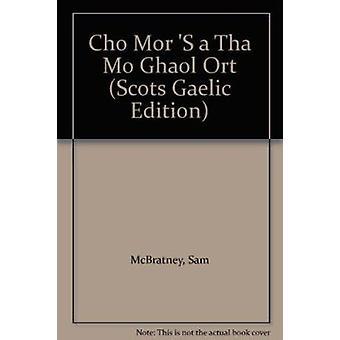 Cho Mor 'S a Tha Mo Ghaol Ort by Sam McBratney - Anita Jeram - 978086