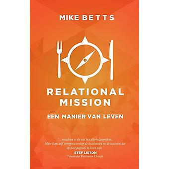 Relational Mission Een manier van leven by Betts & Mike