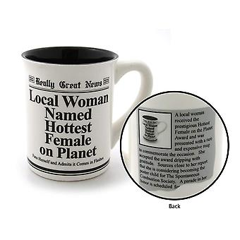 Really Great News Local Woman Named Hottest Female On Planet Mug