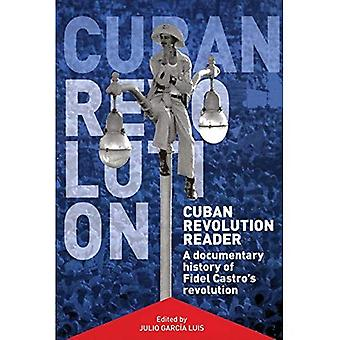 Cuban Revolution Reader: A Documentary History
