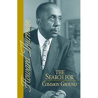The Search for Common Ground by Thurman & Howard