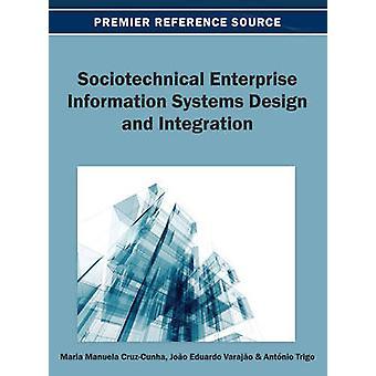 Sociotechnical Enterprise Information Systems Design and Integration by CruzCunha & Maria Manuela