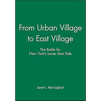 From Urban Village to East Village by AbuLughod & Janet L.