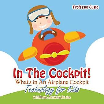 In the Cockpit Whats in an Aeroplane Cockpit  Technology for Kids  Childrens Aviation Books by Gusto & Professor