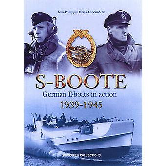 S-Boote - German E-Boats in Action - 1939-1945 - 2006 by Jean Philippe
