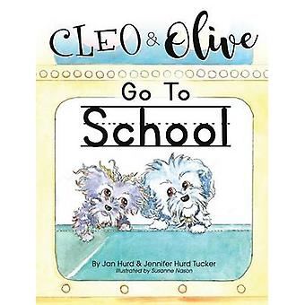 Cleo And Olive Go To School by Hurd & Jan
