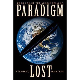 Paradigm Lost by Schrader & Stephen J.