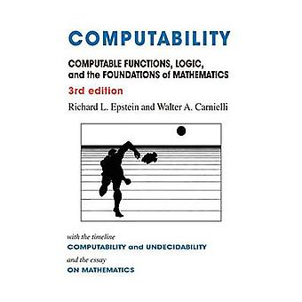 Computability Computable Functions Logic and the Foundations of Mathematics by Epstein & Richard L.
