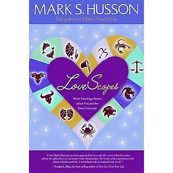 Lovescopes wat astrologie weet over jou en degene die je liefhebt door Husson & Mark S.