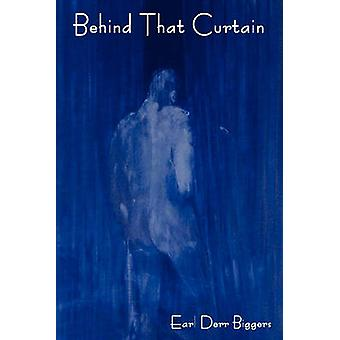 Behind That Curtain Charlie Chan by Biggers & Earl Derr