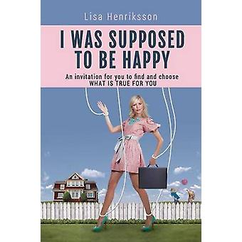 I Was Supposed To Be Happy by Henriksson & Lisa