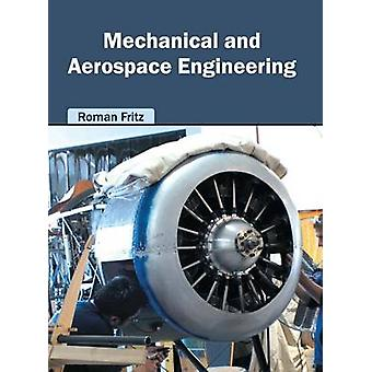 Mechanical and Aerospace Engineering by Fritz & Roman