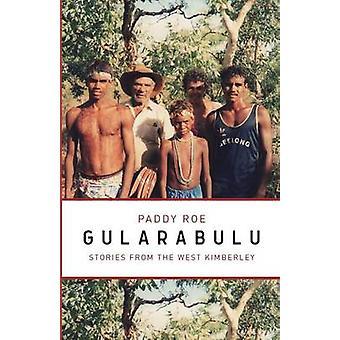 Gularabulu Stories from West Kimberley by Roe & Paddy