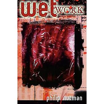 Wetwork  Revised Edition by Nutman & Philip