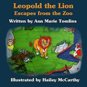 Leopold the Lion Escapes From the Zoo by Tomlins & Ann Marie
