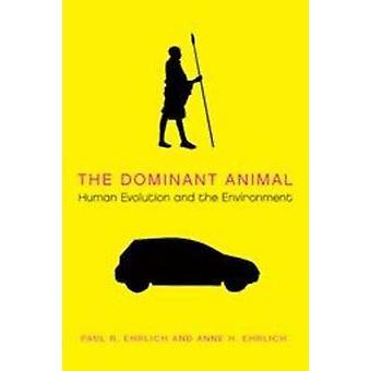 L'animale dominante - evoluzione umana e l'ambiente di Paul R. E